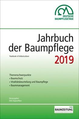 Abbildung von Dujesiefken | Jahrbuch der Baumpflege 2019 | 1. Auflage | 2019 | beck-shop.de