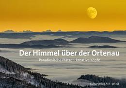 Abbildung von Schäuble / Burda / Martens | Der Himmel über der Ortenau | 1. Auflage | 2019 | Paradiesische Plätze, kreative...