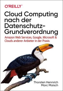 Abbildung von Hennrich / Maisch | Cloud Computing nach der Datenschutz-Grundverordnung | 2020 | Amazon Web Services, Google, M...