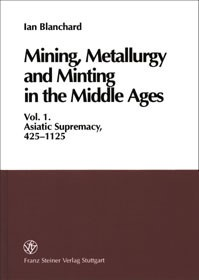 Abbildung von Blanchard | Mining, Metallurgy and Minting in the Middle Ages. Vol. 1 | 2001