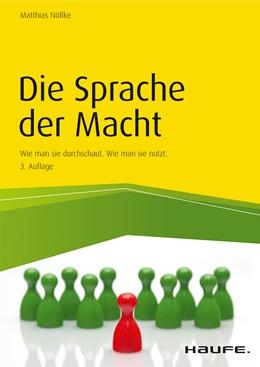 Abbildung von Nöllke | Die Sprache der Macht | 3. Auflage 2019 | 2019 | Wie man sie durchschaut. Wie m...