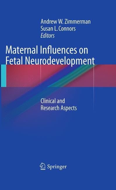 Abbildung von Zimmerman / Connors | Maternal Influences on Fetal Neurodevelopment | 1st Edition. | 2010