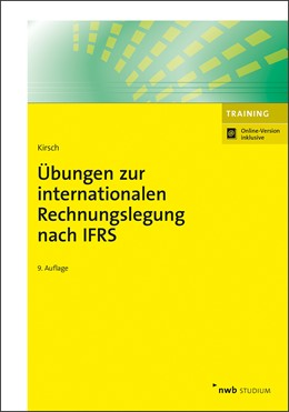 Abbildung von Kirsch | Übungen zur internationalen Rechnungslegung nach IFRS | 9., aktualisierte und erweiterte Auflage | 2019