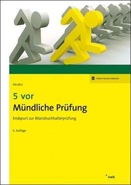 Abbildung von Nicolini | 5 vor Mündliche Prüfung | 6., überarbeitete und erweiterte Auflage | 2019 | Endspurt zur Bilanzbuchhalterp...