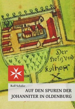 Abbildung von Schäfer | Auf den Spuren der Johanniter in Oldenburg | 2019
