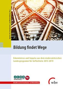 Abbildung von Bildung findet Wege | 2019 | Erkenntnisse und Impulse aus d...