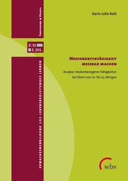 Abbildung von Rott | Medienkritikfähigkeit messbar machen | 2020 | Analyse medienbezogener Fähigk...