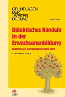 Abbildung von Siebert | Didaktisches Handeln in der Erwachsenenbildung | 8. Auflage | 2019 | beck-shop.de