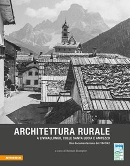 Abbildung von Stampfer | Architettura rurale a Livinallongo, Colle Santa Lucia e Ampezzo | 1. Auflage | 2020 | beck-shop.de