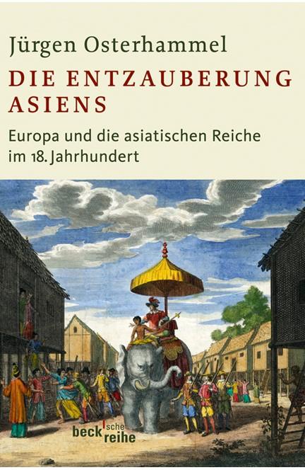 Cover: Jürgen Osterhammel, Die Entzauberung Asiens