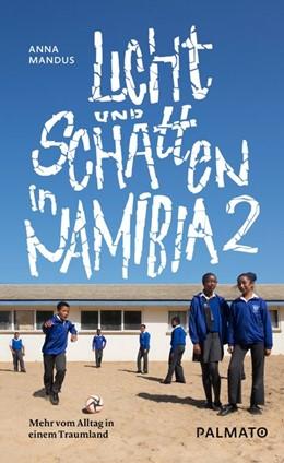 Abbildung von Mandus | Licht und Schatten in Namibia 2 | 1. Auflage | 2019 | Mehr vom Alltag in einem Traum...