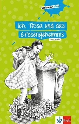 Abbildung von Hach / Eikerling | Ich, Tessa und das Erbsengeheimnis | 1. Auflage | 2019 | beck-shop.de
