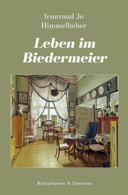 Abbildung von Himmelheber | Leben im Biedermeier | 2020