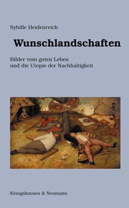 Abbildung von Heidenreich   Wunschlandschaften   1. Auflage   2019   beck-shop.de