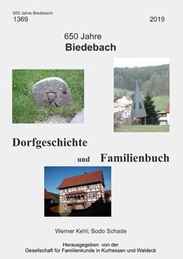 Abbildung von Schade / Gesellschaft für Familienkunde in Kurhessen und Waldeck e. V. / Kehl | 650 Jahre Biedebach | 2019 | Dorfgeschichte und Familienbuc...