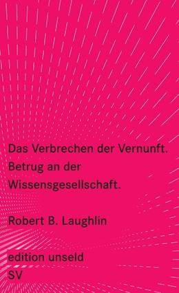 Abbildung von Laughlin | Das Verbrechen der Vernunft | Originalausgabe | 2008 | Betrug an der Wissensgesellsch... | 2