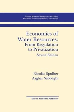 Abbildung von Spulber / Sabbaghi | Economics of Water Resources: From Regulation to Privatization | 2nd ed. | 1998
