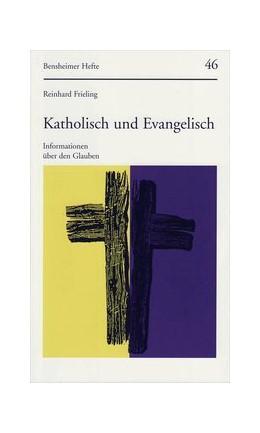 Abbildung von Frieling   Katholisch und Evangelisch   9., überarbeitete und ergänzte Auflage 2007   2007