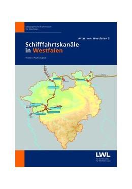 Abbildung von Pohlmann | Schifffahrtskanäle in Westfalen | 2019