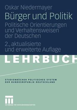 Abbildung von Niedermayer   Bürger und Politik   2., akt. und erw.   2005   Politische Orientierungen und ...
