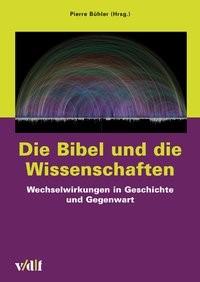 Abbildung von Bühler | Die Bibel und die Wissenschaften | 2019