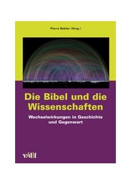 Abbildung von Bühler   Die Bibel und die Wissenschaften   2019   Wechselwirkungen in Geschichte...   43