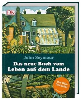 Abbildung von Seymour / Sutherland   Das neue Buch vom Leben auf dem Lande   1. Auflage   2020   beck-shop.de
