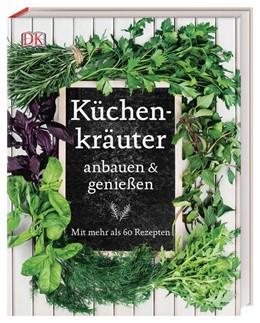 Abbildung von Cox / Moine | Küchenkräuter anbauen und genießen | 1. Auflage | 2021 | beck-shop.de