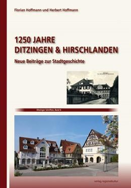 Abbildung von Hoffmann | 1250 Jahre Ditzingen & Hirschlanden | 2019 | Neue Beiträge zur Stadtgeschic...