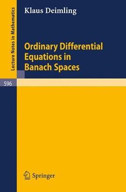 Abbildung von Deimling   Ordinary Differential Equations in Banach Spaces   1977   596