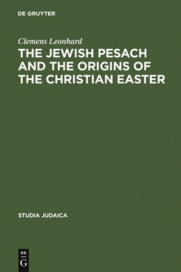 Abbildung von Leonhard | The Jewish Pesach and the Origins of the Christian Easter | Reprint 2012 | 2006