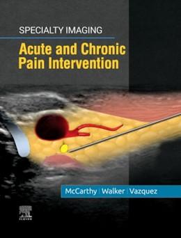 Abbildung von McCarthy / Vazquez / Walker | Specialty Imaging: Acute and Chronic Pain Intervention | 2020