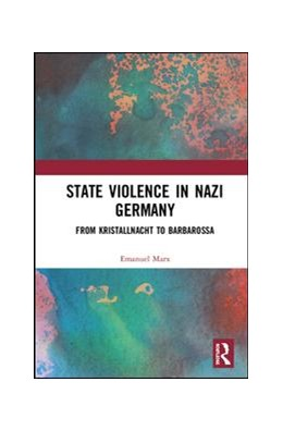 Abbildung von Marx | State Violence in Nazi Germany | 2019 | From Kristallnacht to Barbaros...