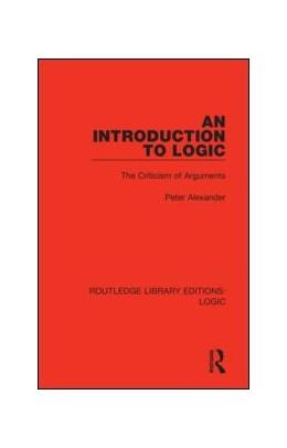 Abbildung von Alexander   An Introduction to Logic   1. Auflage   2019   beck-shop.de