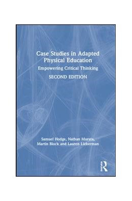 Abbildung von Hodge / Murata / Block | Case Studies in Adapted Physical Education | 2019 | Empowering Critical Thinking