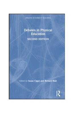 Abbildung von Capel / Blair | Debates in Physical Education | 2019
