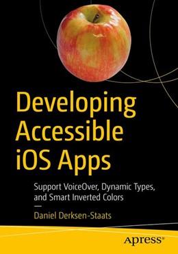 Abbildung von Derksen-Staats   Developing Accessible iOS Apps   1st ed.   2019   Support VoiceOver, Dynamic Typ...