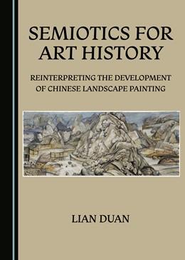 Abbildung von Duan | Semiotics for Art History | 2. Auflage | 2019 | beck-shop.de