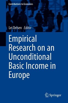 Abbildung von Delsen   Empirical Research on an Unconditional Basic Income in Europe   1st ed. 2019   2020
