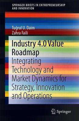 Abbildung von Daim / Faili | Industry 4.0 Value Roadmap | 1st ed. 2019 | 2019 | Integrating Technology and Mar...
