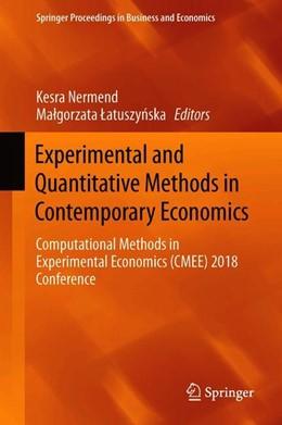 Abbildung von Nermend / Latuszynska | Experimental and Quantitative Methods in Contemporary Economics | 1st ed. 2020 | 2019 | Computational Methods in Exper...