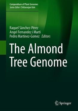 Abbildung von Sánchez-Pérez / Fernandez i Marti / Martinez-Gomez   The Almond Tree Genome   1st ed. 2021   2020