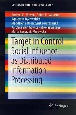 Abbildung von Nowak / Vallacher / Rychwalska | Target in Control | 1st ed. 2019 | 2020 | Social Influence as Distribute...