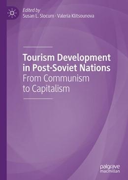 Abbildung von Slocum / Klitsounova | Tourism Development in Post-Soviet Nations | 1st ed. 2020 | 2020 | From Communism to Capitalism