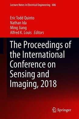 Abbildung von Quinto / Ida / Jiang / Louis | The Proceedings of the International Conference on Sensing and Imaging, 2018 | 1st ed. 2019 | 2019 | 606