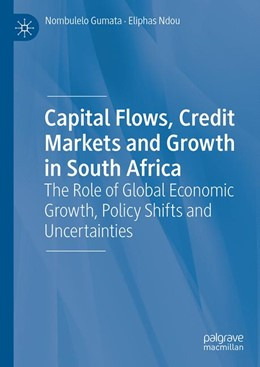 Abbildung von Gumata / Ndou | Capital Flows, Credit Markets and Growth in South Africa | 1st ed. 2019 | 2020 | The Role of Global Economic Gr...