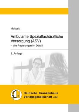 Abbildung von Makoski | Ambulante Spezialfachärztliche Versorgung (ASV) | 2. Auflage | 2018 | - alle Regelungen im Detail