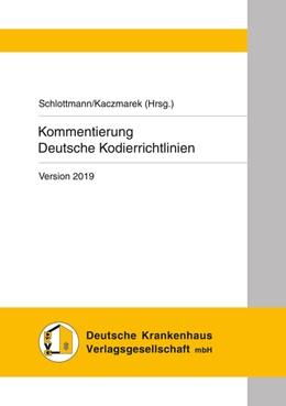 Abbildung von Schlottmann / Kaczmarek | Kommentierung Deutsche Kodierrichtlinien Version 2019 | 2019