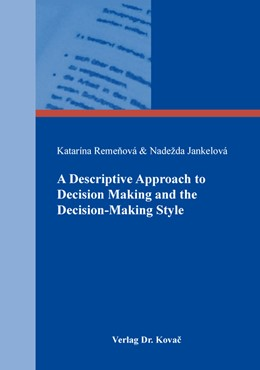 Abbildung von Remenová / Jankelová | A Descriptive Approach to Decision Making and the Decision-Making Style | 2019 | 511