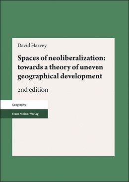 Abbildung von Harvey   Spaces of neoliberalization: towards a theory of uneven geographical development   2. Auflage   2019   beck-shop.de